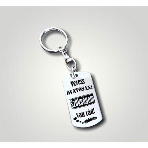 Kulcstartó - Vezess óvatosan! Szükségem van Rád! Autó mintával