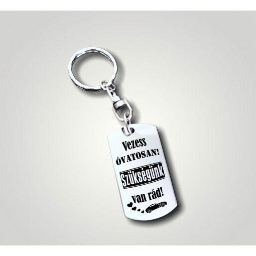 Kulcstartó - Vezess óvatosan! Szükségünk van Rád! Autó mintával