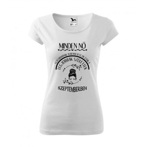 Póló - Minden nő egyformának teremtetett, de csak a legjobbak születtek... - hónap választható